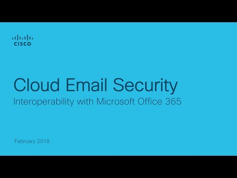 How To Secure Microsoft Office 365 with Cisco Cloud Email Security