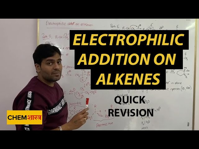 Electrophilic Addition on Alkenes | IIT JEE Mains | IIT JEE Advanced | Chemistry Class | Rahul Vohra