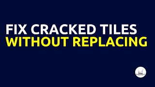 How to Fix Cracked Tile Without Replacing