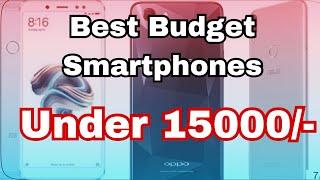 Best Budget Smartphones under 15,000 2018| Best Phones in All Budget | Top 3 Smartphones Of August