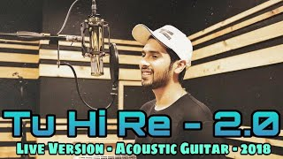 Armaan Malik Live Singing || Tu Hi Re - 2.0 || Acoustic Guitar - Live Version 2018