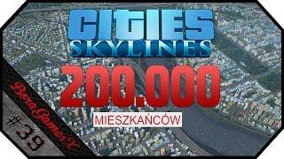 Zagrajmy w Cities: Skylines | #39 | 200.000 Mieszkańców