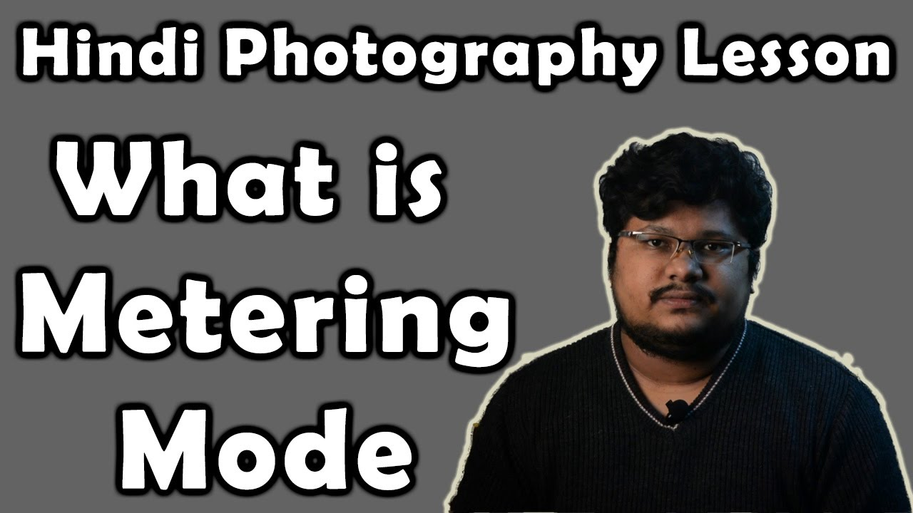 What Is Metering Mode Photography Lesson In Hindi Video 13