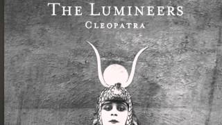 Lumineers - cleopatra song. 25-3-16 I do not own this song, this so...