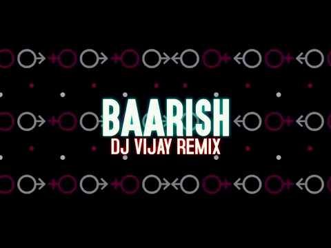 BAARISH  HALF GIRLFRIEND DJ Vijay