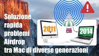 Tutorial Mac #99 - Soluzione problemi Airdrop tra Mac diversi