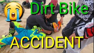 ACCIDENT Dirt Bike Rider.  Pismo at the sand dunes.  Memorial Day Weekend