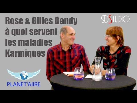Rose & Gilles Gandy - A quoi servent les maladies karmiques