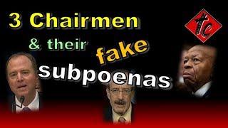 Truthification Chronicles 3 Chairmen & their fake subpoenas