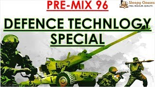 Pre-Mix - 96 - Defence Technology Special - Prelims Oriented Questions for UPSC || IAS