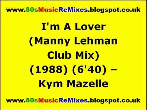 Im A Lover Manny Lehman Club Mix  Kym Mazelle  80s Club Mixes  80s Club Music  80s House Mix