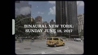 Binaural New York: June 18, 2017