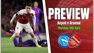 Napoli vs Arsenal - This Result Could Make Or Break Our Season - Preview & Predicted Line Up