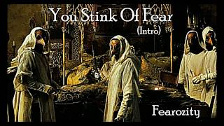 Fearozity - You Stink Of Fear (Intro)