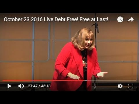 October 23 2016 Live Debt Free! Free at Last!