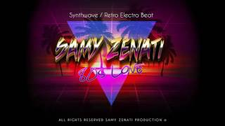Samy Zenati 80 S Love Synthwave Retro Electro Instrumental Beat