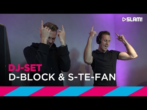 D-Block & S-Te-Fan (DJ-set) | SLAM!
