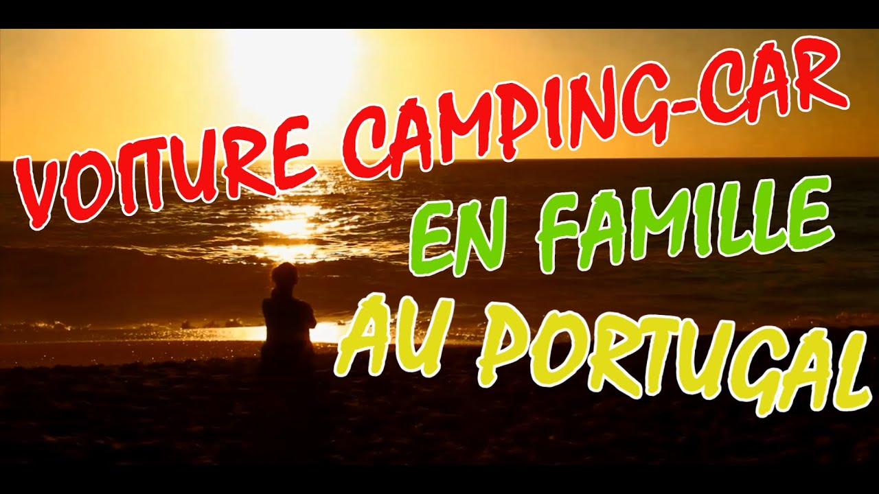 voiture camping car en famille au portugal youtube. Black Bedroom Furniture Sets. Home Design Ideas