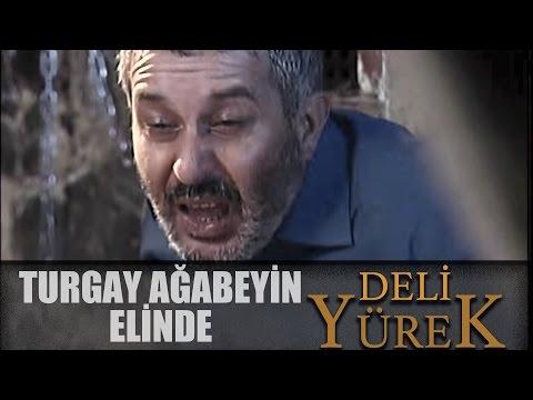 Deli Yürek Bölüm 82 - Turgay Ağabey'in Elinde