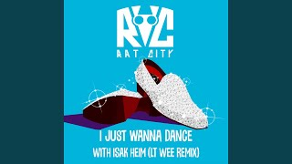 Play I Just Wanna Dance (Lt Wee Remix)