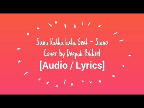 Suna Katha Euta Geet - Saino Movie (Cover by Deepak Pokhrel) [Audio   Lyrics]