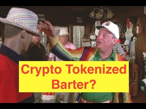 Crypto Tokenized Barter?! (Bix Weir)