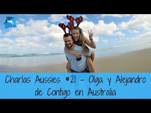 """Los """"todoterreno"""" malagueños. Olga y Alejandro de Contigo en Australia. Charlas Aussies #21"""