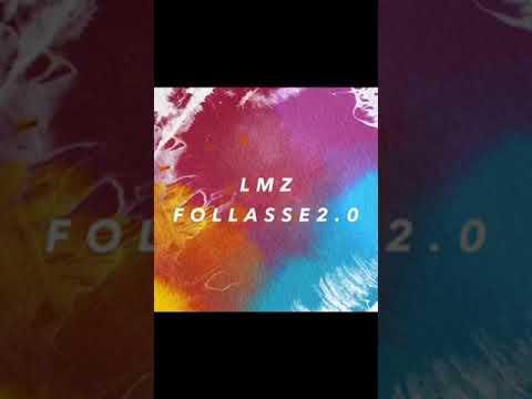Lmz - Follasse 2.0 (extrait)