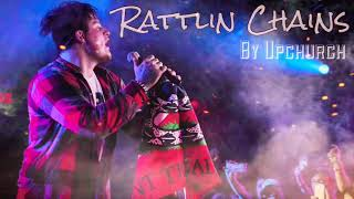 Rattlin Chains by Upchurch (Audio)
