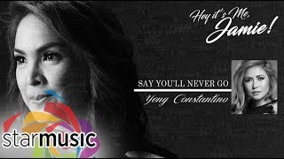 Yeng Constantino - Say You'll Never Go (Official Lyric Video)