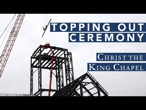 Chapel Topping Out Ceremony | January 2020