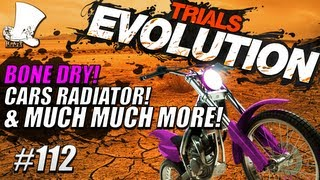 Trials Evolution #112 - Bone Dry! CARS Radiator & Much Much More!