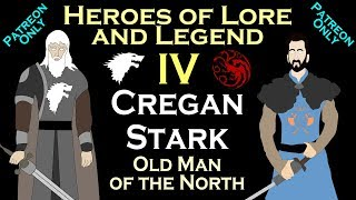 Heroes of Lore and Legend: Part IV - Lord Cregan Stark (ASOIAF)