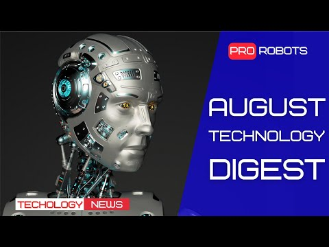 The latest robots and technologies of the future | All technology news for August 2021 in one issue!