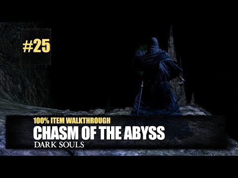 Chasm of the Abyss All Items Walkthrough - Dark Souls Remastered