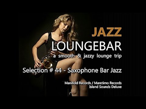 Jazz Loungebar | Selection #44 Saxophone Bar Jazz (5+ Hours) HD, 2017,  Jazz Saxophone Music