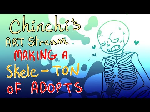 || Chinchi's Art Stream || Making a skele-TON of Adopts || 11/5/17 ||