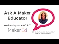 Ask a Maker Educator -  Jackie Moore