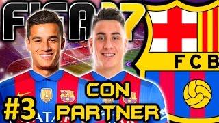 FIFA 17 FC Barcelona Modo Carrera #3 | RENOVANDO LA PLANTILLA | CON PARTNER
