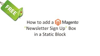 How to Add a Newsletter Signup Box to Any Static Block to Magento