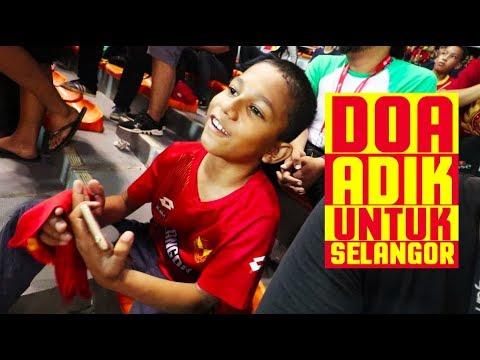 DOA ADIK UNTUK SELANGOR | Selangor v KL | Piala FA 2018 | #AkuTurunStadium