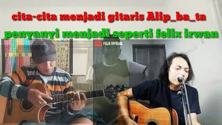 Latihan nyayi dan gitar ala-ala felix dan Alip ba ta