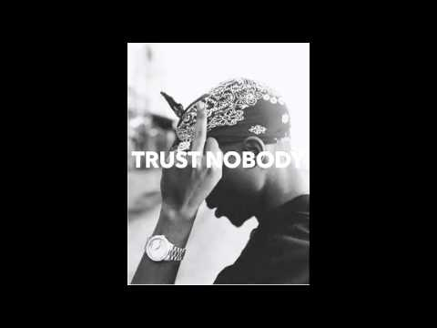 2pac - Trust Nobody