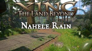 Xing: The Land Beyond - Complete Walkthrough: Nahele Rain