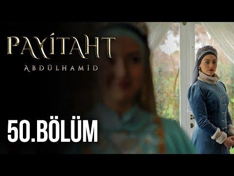 Payitaht Abdülhamid 50. Bölüm (HD)