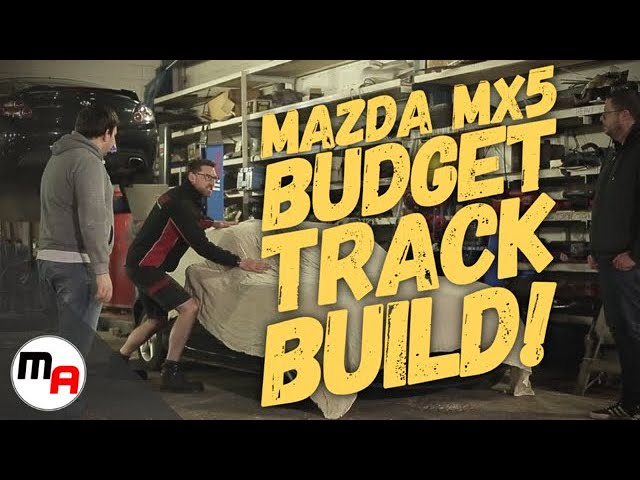 Mazda MX-5 Budget Track Car - Part 2