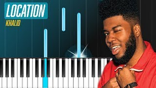 "Khalid - ""Location"" Piano Tutorial - Chords - How To Play - Cover"