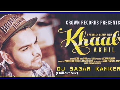 Khaab - Akhil [Chillout Mix ReMix] By DJ AMAN JABALPUR Jbp
