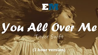 Taylor Swift ft. Maren Morris - You All Over Me (From The Vault) (1 hour)
