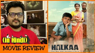 Halkaa Movie Review